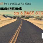 3 Things You Must Do To Get A Reality TV Show Deal With A Network