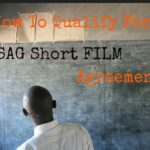 How to Qualify for the SAG-AFTRA Short Film Signatory Agreement And Solve Your Productions Budget Challenges