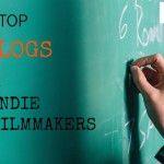 My Top 5 Favorite Blogs for Indie Filmmakers