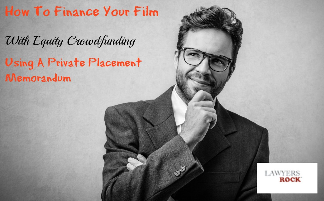 How To Raise Funds For Your Film Using A Private Placement